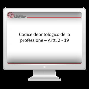 Codice deontologico: artt. 2 - 19