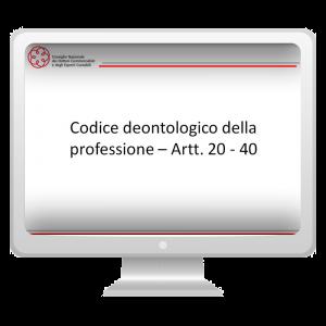 Codice deontologico: artt. 20 - 40