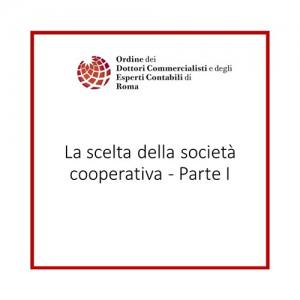La scelta della società cooperativa - Parte I