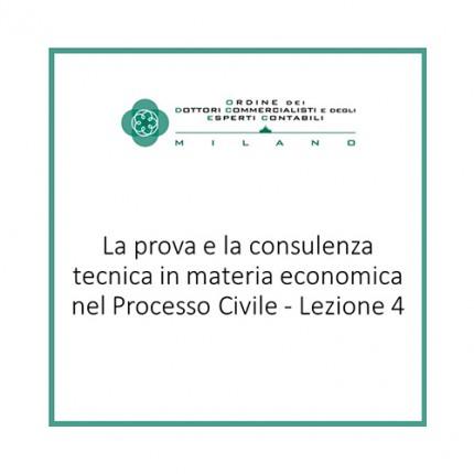 La prova e la consulenza tecnica in materia economica nel Processo Civile - Lezione 4