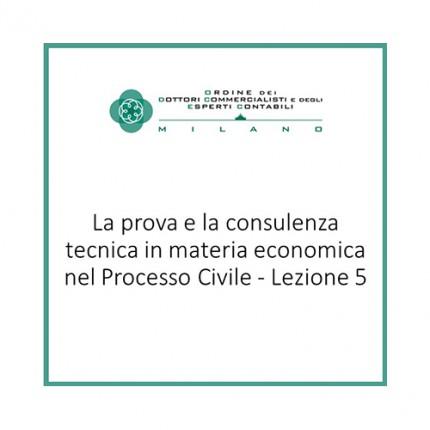 La prova e la consulenza tecnica in materia economica nel Processo Civile - Lezione 5