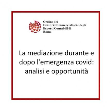 La mediazione durante e dopo l'emergenza covid: analisi e opportunità